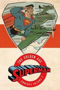 Superman the Golden Age Omnibus 5