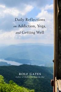 Daily Reflections on Yoga, Addiction, and Getting Well