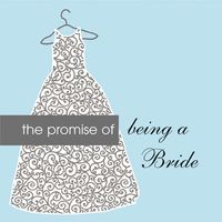 The Promise of Being a Bride