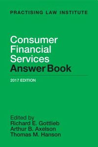 Consumer Financial Services Answer Book 2017 Edition