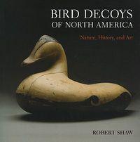 Bird Decoys of North America