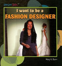 I Want to Be a Fashion Designer