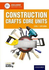 Construction Crafts Core Units, Level 1 Diploma