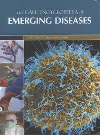 The Gale Encyclopedia of Emerging Diseases