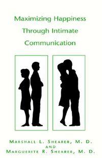 Maximizing Happiness Through Intimate Communication
