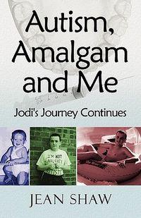 Autism, Amalgam And Me
