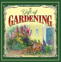 The Old Farmer's Almanac the Gift of Gardening
