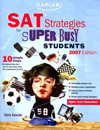 Kaplan SAT Strategies for Super Busy Students 2007
