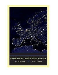 Covariant Electrodynamics