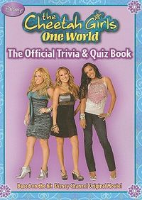 The Cheetah Girls One World The Official Trivia & Quiz Book
