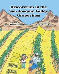 Discoveries in the San Joaquin Valley Grapevines