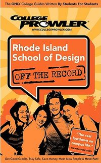 College Prowler Rhode Island School of Design Off the Record