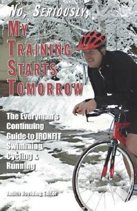 No, Seriously, My Training Starts Tomorrow