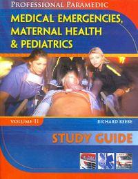 Medical Emergencies, Maternal Health & Pediatric