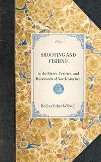 Shooting and Fishing