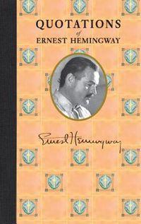 Quotations of Ernest Hemingway