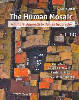 The Human Mosaic + Study Guide + Rand Mcnally Atlas of World Geography by  Domosh, Mona/ Neumann, Roderick P / Price, Patricia L / Jordan-Bychkov,