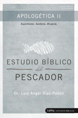 Estudio Biblico del Pescador - Apologetica /Fisher's Bible Study - Apologetics