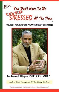 You Don't Have to Be over Stressed All the Time