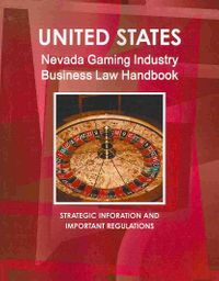 United States Nevada Gaming Industry Business Law Handbook