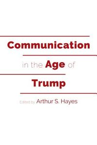 Communication in the Age of Trump