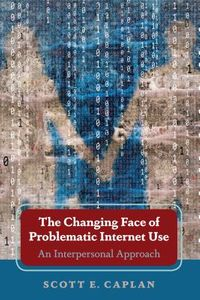 The Changing Face of Problematic Internet Use