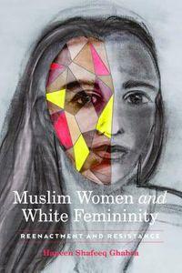 Muslim Women and White Femininity