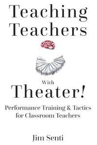 Teaching Teachers With Theater!
