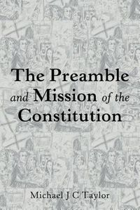The Preamble and Mission of the Constitution
