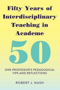 Fifty Years of Interdisciplinary Teaching in Academe