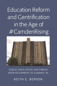 Education Reform and Gentrification in the Age of #Camdenrising