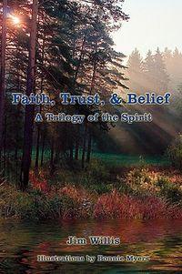 Faith, Trust, & Belief