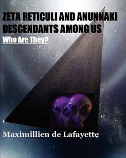 Zeta Reticuli and Anunnaki Descendants Among Us, Who Are They? by De La  Croix de Lafayette, Jean-Maximillien