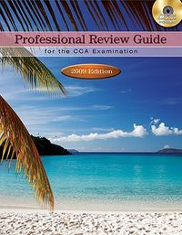 Professional Review Guide for the CCA Examination 2009