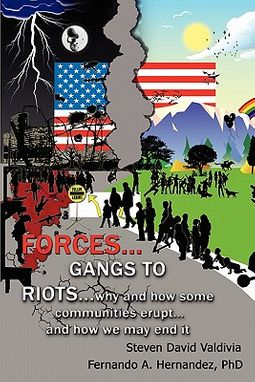 Forces... gangs to riots... why and how some communities erupt... and how we may end it