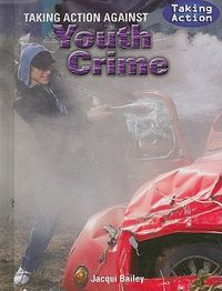 Taking Action Against Youth Crime