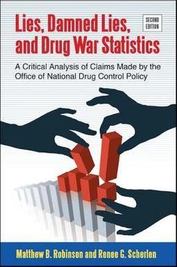 Lies, Damned Lies, and Drug War Statistics