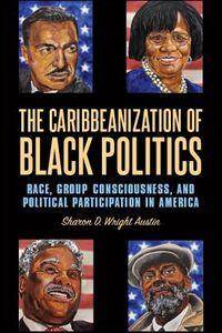 The Caribbeanization of Black Politics
