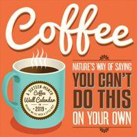Coffee Addiction 2019 Calendar