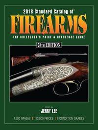 Standard Catalog of Firearms 2018