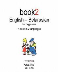 English - Belarusian for Beginners Book 2