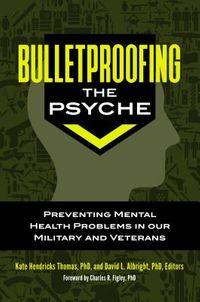 Bulletproofing the Psyche