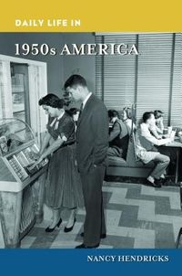 Daily Life in 1950s America