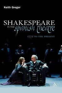 Shakespeare in the Spanish Theatre