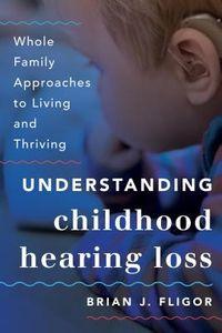 Understanding Childhood Hearing Loss