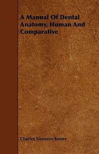 A Manual of Dental Anatomy, Human and Comparative
