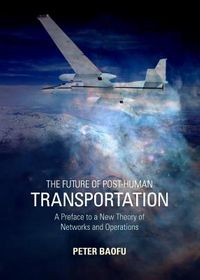 The Future of Post-Human Transportation