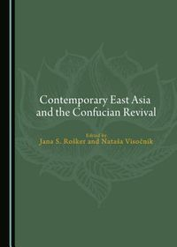 Contemporary East Asia and the Confucian Revival
