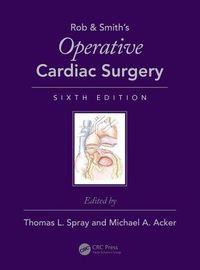 Rob & Smith's Operative Cardiac Surgery