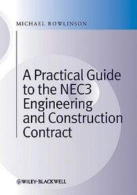 A Practical Guide to the Nec3 Engineering and Construction Contract